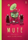 Mute - Bartosz Sztybor, Sebastian Skrobol, Dennis Wojda