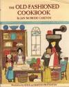 The Old-Fashioned Cookbook - Jan McBride Carlton, Alice Provensen, Martin Provensen