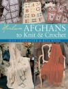 Heirloom Afghans to Knit & Crochet - Rita Weiss, Jean Leinhauser