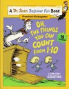 Oh, The Things You Can Count from 1 - 10 (A Dr. Seuss Beginner Fun Book, Preschool - Kindergarten) - Linda Hayward, Cathy Goldsmith
