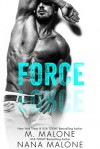 Force - M. Malone, Nana Malone