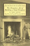 Forgotton Art of Building a Good Fireplace - Vrest Orton
