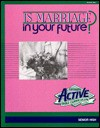 Is Marriage in Your Future? (Active Bible Curriculum) - Thom Schultz, Joani Schultz