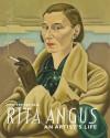 Rita Angus: An Artist's Life - Jill Trevelyan