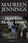 Does Your Mother Know? - Maureen Jennings