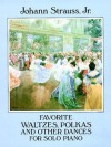 Favorite Waltzes, Polkas and Other Dances for Solo Piano - Johann Strauss II