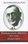 Hermann Hesse 1877-1962 Seleccion = Hermann Hesse 1877-1962 Selection - Hermann Hesse
