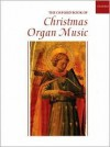 The Oxford Book of Christmas Organ Music - Robert Gower, C.H. Trevor
