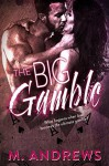 The Big Gamble - M. Andrews