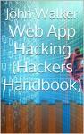 Web App Hacking (Hackers Handbook) - John Walker