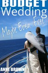 Budget Wedding Maybe Even Free: Understanding the Economics of a Wedding at Sea - Anne Brown