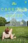 The Carriage House: A Novel - Louisa Hall