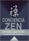 Conciencia Zen - Quintero Densho