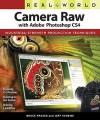 Real World Camera Raw with Adobe Photoshop CS4 - Jeff Schewe, Bruce Fraser