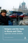 Religion and the State in Russia and China: Suppression, Survival, and Revival - Christopher Marsh