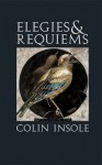 Elegies and Requiems - Colin Insole