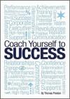 Coach Yourself To Success - Tom Preston