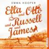 Etta und Otto und Russell und James - Emma Hooper, Katharina Thalbach, Walter Kreye, audio media verlag