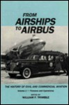 From Airships to Airbus: The History of Civil and Commercial Aviation (Vol. 2: Pioneers and Operations) - William F. Trimble