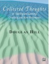 Collected Thoughts on Teaching and Learning, Creativity and Horn Performance - Douglas Hill