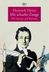 Mit scharfer Zunge - Heinrich Heine
