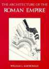 The Architecture of the Roman Empire, Volume 1: An Introductory Study, Revised Edition - William L. MacDonald