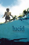 Lucid a Novel - Anthony Head