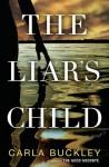 The Liar's Child - Carla Buckley