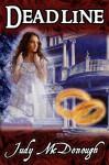 Deadline (The Deadline Saga, Book 1) - Judy McDonough