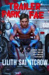Trailer Park Fae (Gallow and Ragged) - Lilith Saintcrow