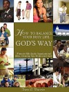 How to Balance Your Life God?'s Way - Traci L. Warren