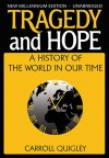 Tragedy and Hope: A History of The World In Our Time - Carroll Quigley