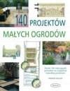 140 projektów małych ogrodów - Andrew Wilson