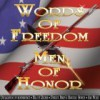 Words of Freedom: Men of Honor - James Madison, Thomas Jefferson, Patrick Henry