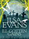 Ill-Gotten Gains: A Nell Forrest Mystery - Ilsa Evans