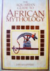 The Aquarian Guide to African Mythology - Jan Knappert