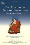 The Bodhisattva Path to Unsurpassed Enlightenment: A Complete Translation of the Bodhisattvabhumi (Tsadra) - Asanga, Artemus B. Engle, The Dalai Lama