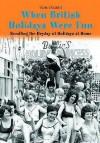 When British Holidays Were Fun - Tom Tyler