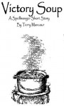 """""""Victory Soup"""": A Spellmonger Story (The Spellmonger Series) - Terry Mancour"""