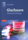 Glasfasern: Physik Und Technologie - Fedor Mitschke