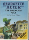 The Unknown Ajax - Daniel Philpott, Georgette Heyer