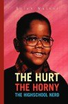 The Hurt the Horny the Highschool Nerd - Brian Walker