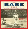 The Babe Book: Baseball's Greatest Legend Remembered - Ernestine Gichner Miller, Julia Ruth Stevens