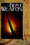 The Best Weapon - David Pilling, Martin Bolton