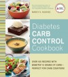 Diabetes Carb Control Cookbook: Over 150 Recipes with Exactly 15 Grams of Carb � Perfect for Carb Counters! - Nancy S. Hughes