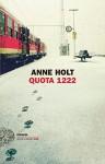 Quota 1222 (Einaudi. Stile libero big) - Anne Holt, M. Podestà Heir