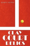 Clay Court Relics - Gregory McEwan