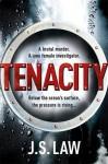Tenacity - J. S. Law