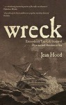 Wreck: Extraordinary True-Life Stories of Disaster and Heroism at Sea - Jean Hood
