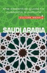 Saudi Arabia - Culture Smart!: The Essential Guide to Customs & Culture - Nicolas Buchele